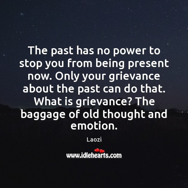 Image, The past has no power to stop you from being present now.