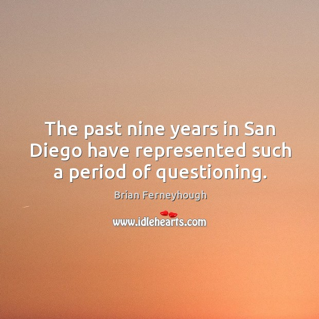 Image, The past nine years in san diego have represented such a period of questioning.