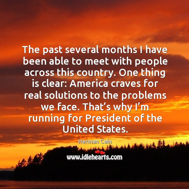 The past several months I have been able to meet with people across this country. Image