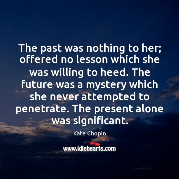 The past was nothing to her; offered no lesson which she was Image