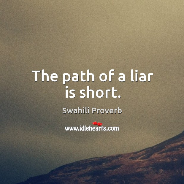 Image, The path of a liar is short.