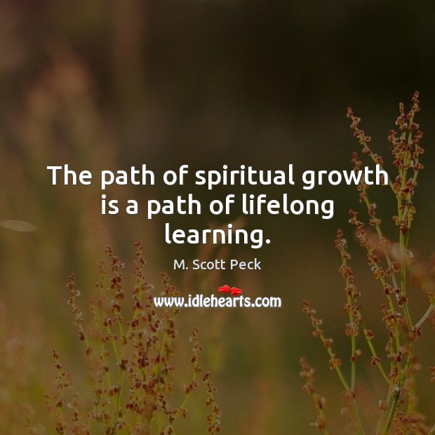 Image, The path of spiritual growth is a path of lifelong learning.
