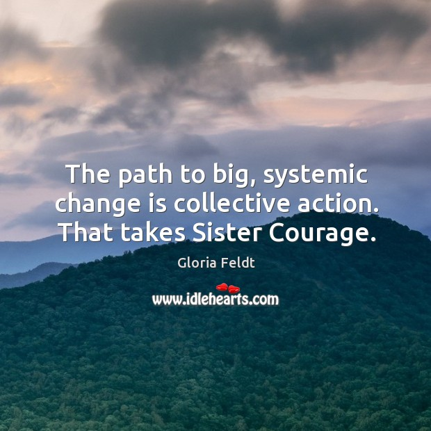 Image, The path to big, systemic change is collective action. That takes Sister Courage.