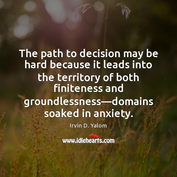 The path to decision may be hard because it leads into the Image