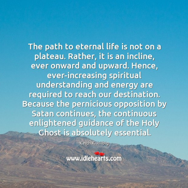 The path to eternal life is not on a plateau. Rather, it Image
