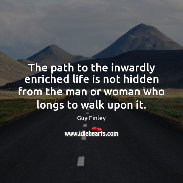 The path to the inwardly enriched life is not hidden from the Image