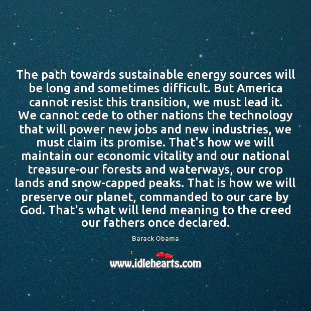 The path towards sustainable energy sources will be long and sometimes difficult. Will Power Quotes Image