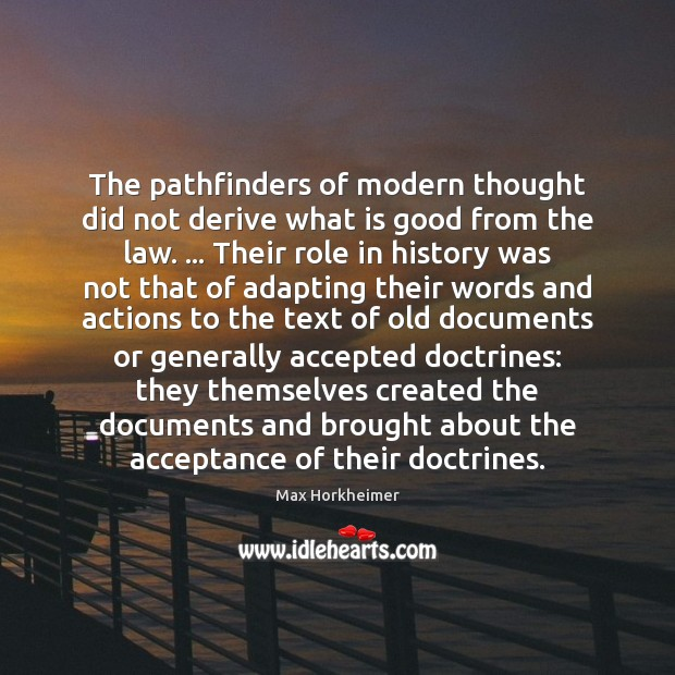 The pathfinders of modern thought did not derive what is good from Image