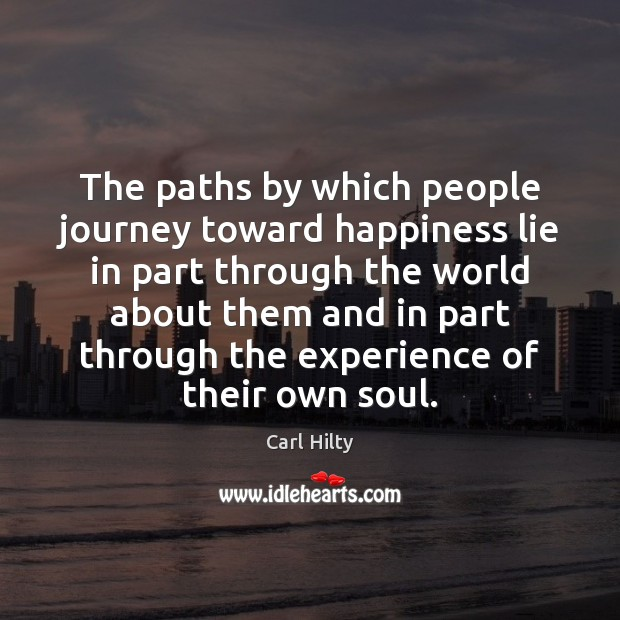 Image, The paths by which people journey toward happiness lie in part through
