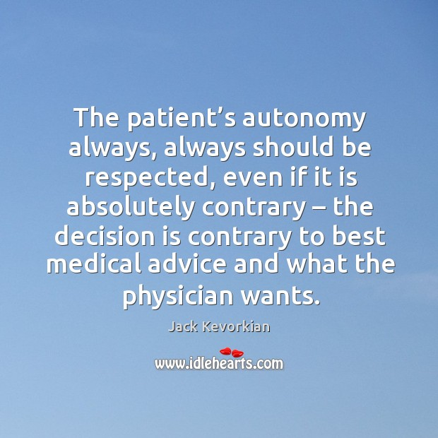 Image, The patient's autonomy always, always should be respected