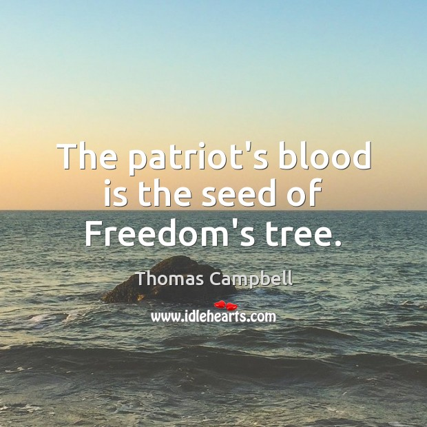 Image, The patriot's blood is the seed of Freedom's tree.