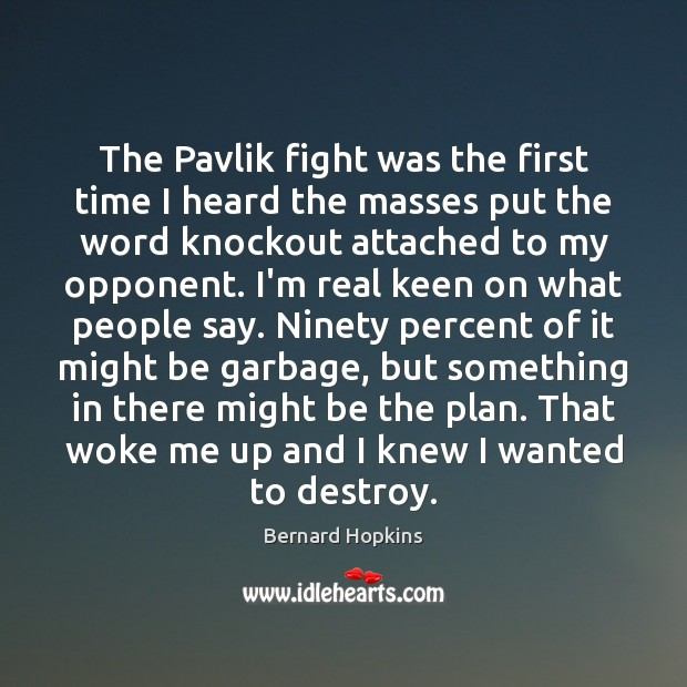 Image, The Pavlik fight was the first time I heard the masses put