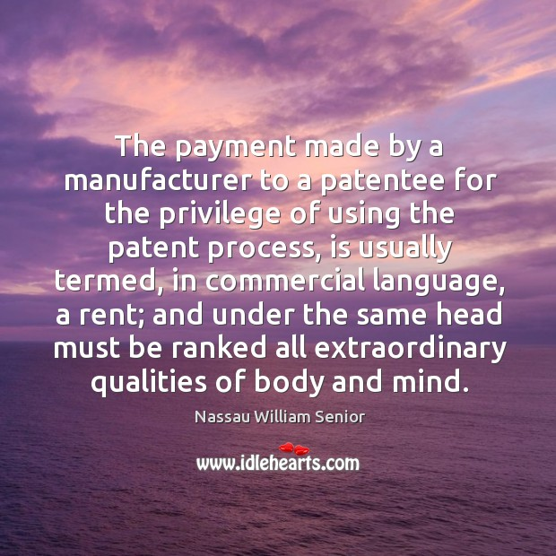 The payment made by a manufacturer to a patentee for the privilege of using the patent process Image