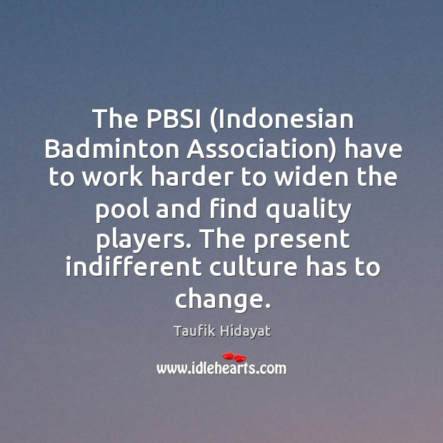 The pbsi (indonesian badminton association) have to work harder Image