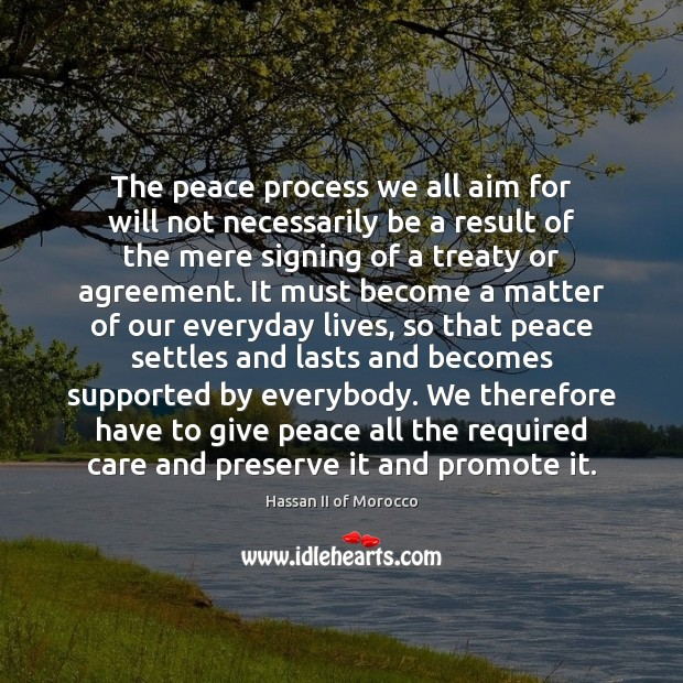 The peace process we all aim for will not necessarily be a Image