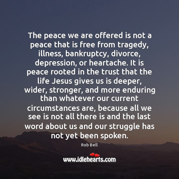 The peace we are offered is not a peace that is free Rob Bell Picture Quote