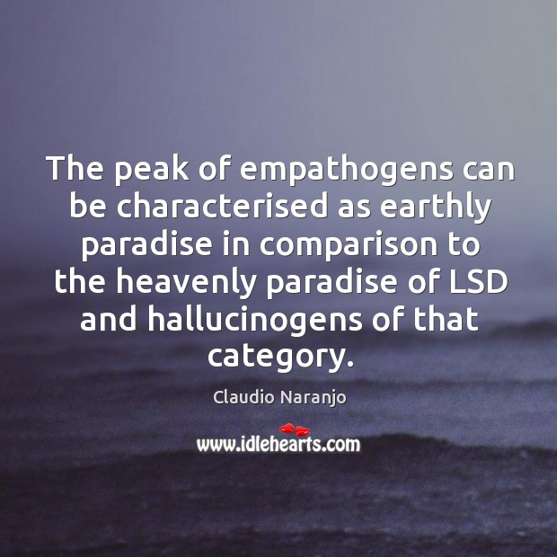 The peak of empathogens can be characterised as earthly paradise in comparison Image