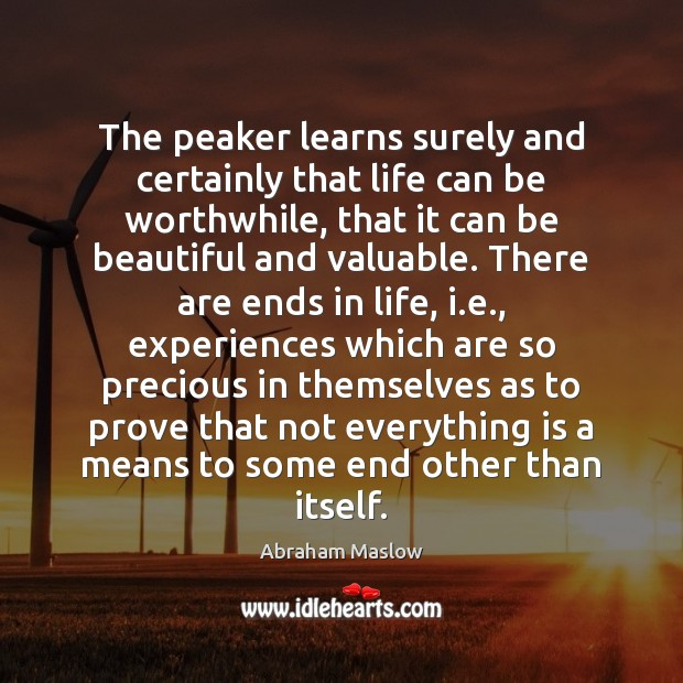 The peaker learns surely and certainly that life can be worthwhile, that Image