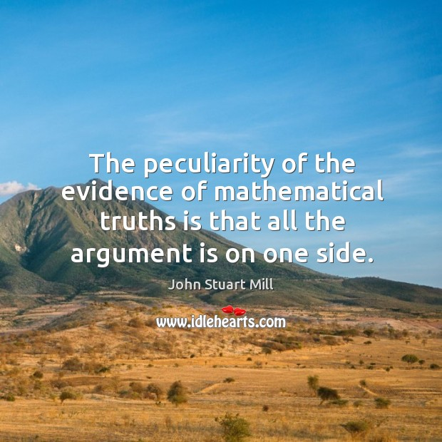 Image, The peculiarity of the evidence of mathematical truths is that all the