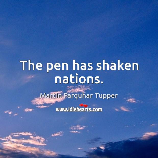 The pen has shaken nations. Image