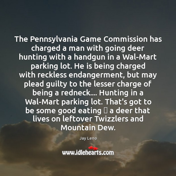The Pennsylvania Game Commission has charged a man with going deer hunting Image