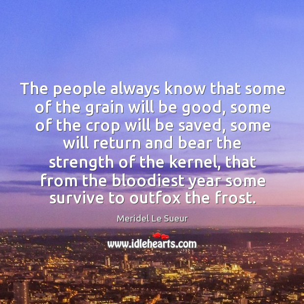 The people always know that some of the grain will be good, Image