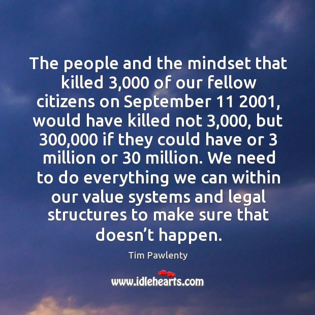 The people and the mindset that killed 3,000 of our fellow citizens on september 11 2001, would have Image