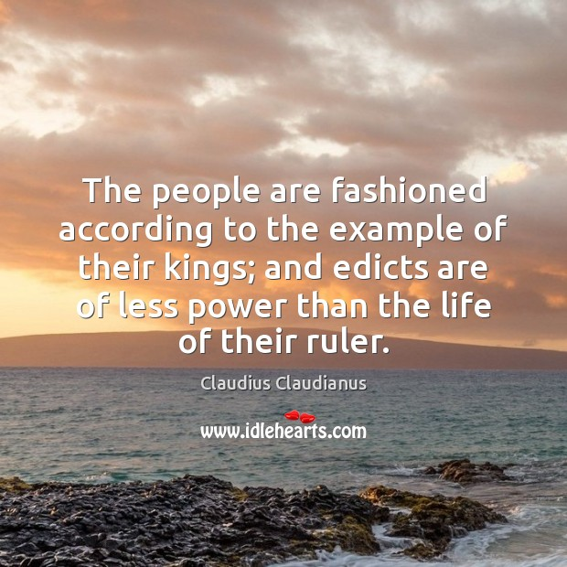 The people are fashioned according to the example of their kings; and Image
