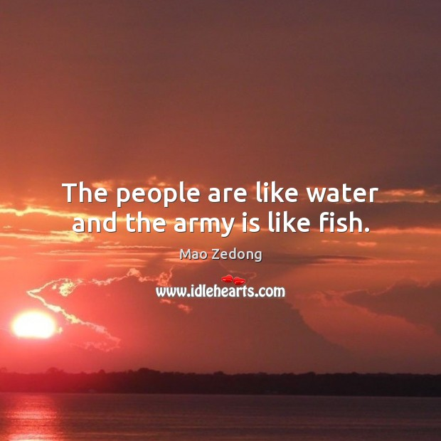 The people are like water and the army is like fish. Image