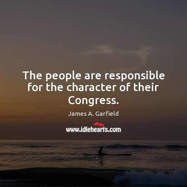 The people are responsible for the character of their Congress. Image