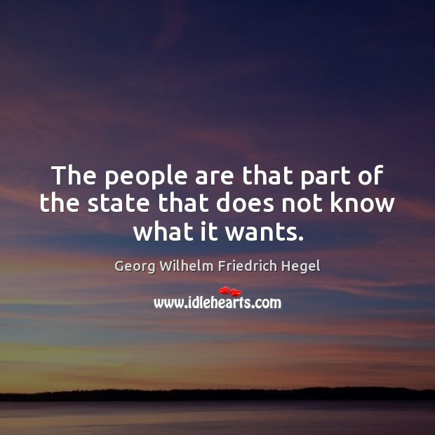 Image, The people are that part of the state that does not know what it wants.