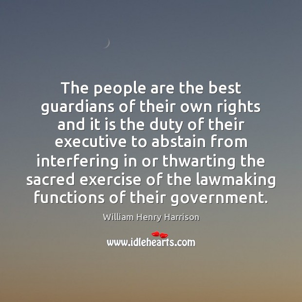 The people are the best guardians of their own rights and it Exercise Quotes Image
