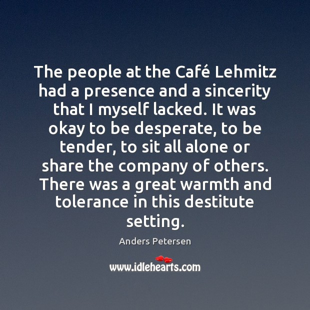 The people at the Café Lehmitz had a presence and a sincerity Image