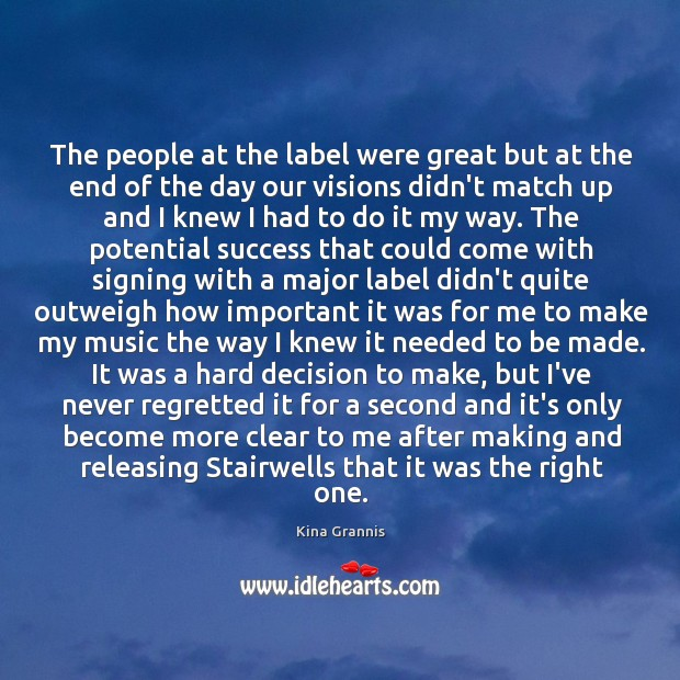 The people at the label were great but at the end of Image