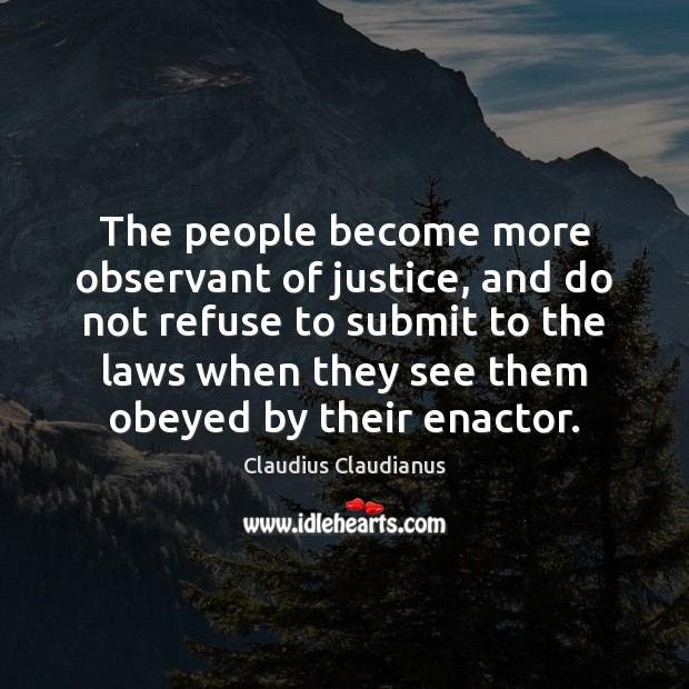 The people become more observant of justice, and do not refuse to Image