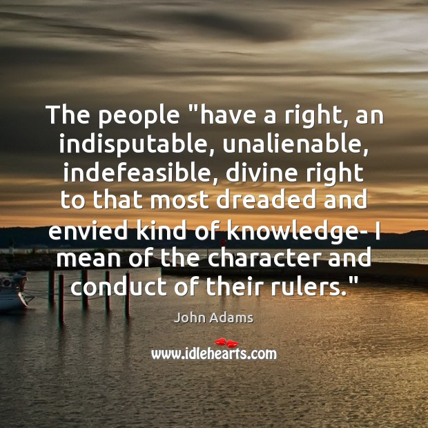 """The people """"have a right, an indisputable, unalienable, indefeasible, divine right to Image"""