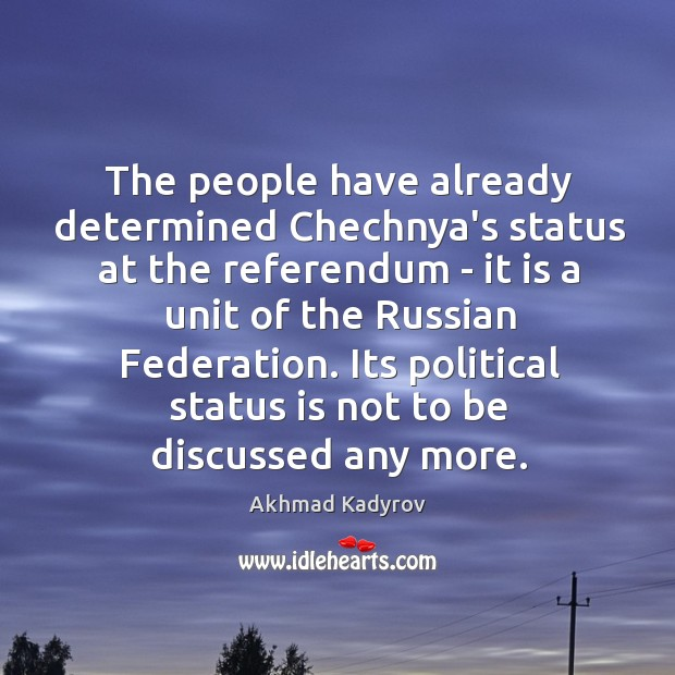 The people have already determined Chechnya's status at the referendum – it Image