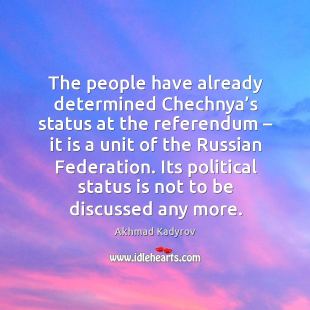Image, The people have already determined chechnya's status at the referendum – it is a unit of