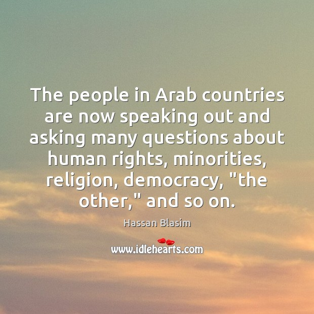 The people in Arab countries are now speaking out and asking many Image