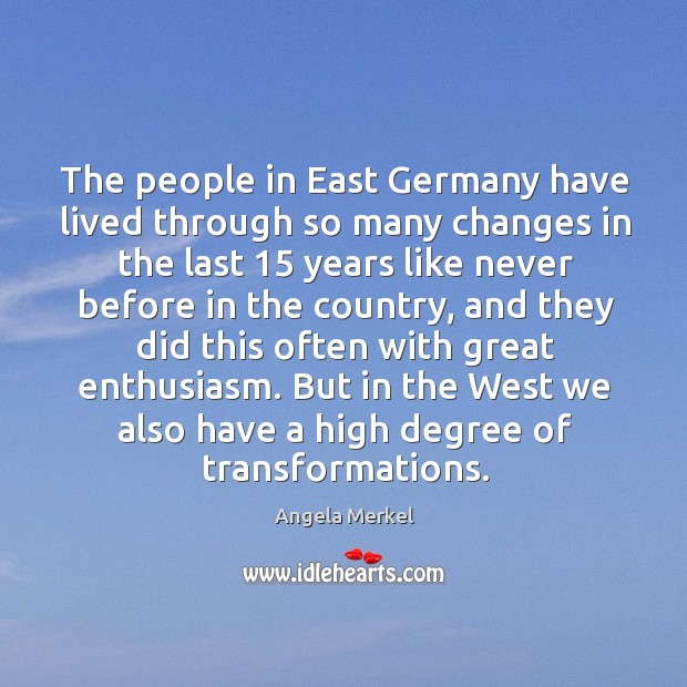 The people in east germany have lived through so many changes in the last 15 years Image