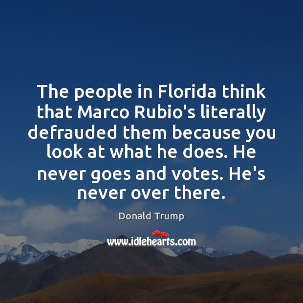 The people in Florida think that Marco Rubio's literally defrauded them because Image