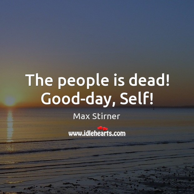 The people is dead! Good-day, Self! Image