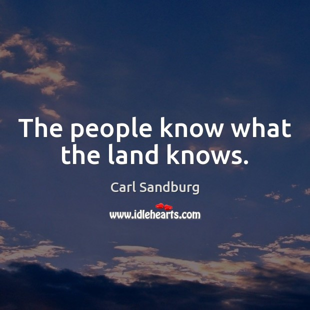 The people know what the land knows. Image