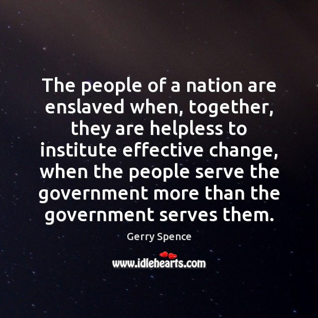 The people of a nation are enslaved when, together, they are helpless Image