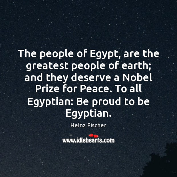 The people of Egypt, are the greatest people of earth; and they Image