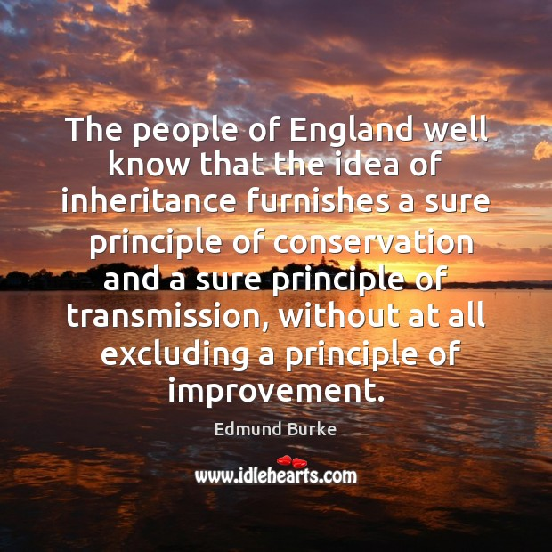 Image, The people of England well know that the idea of inheritance furnishes