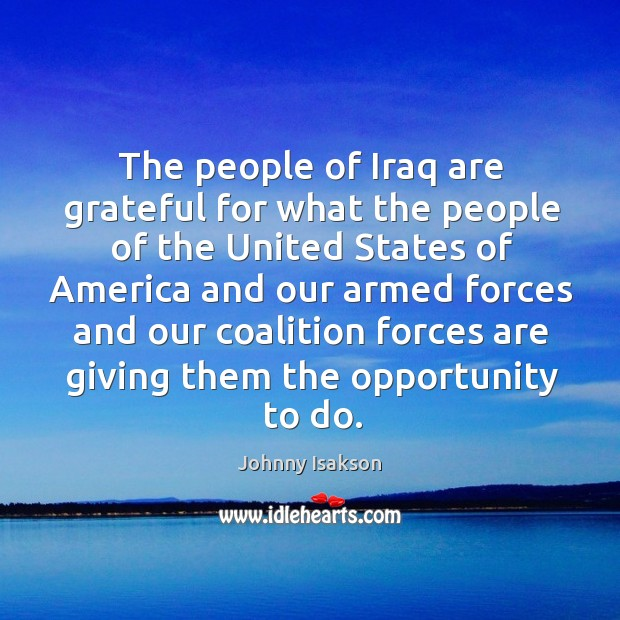 The people of iraq are grateful for what the people of the united states Johnny Isakson Picture Quote