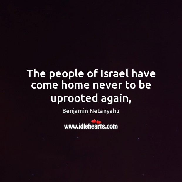 Image, The people of Israel have come home never to be uprooted again,