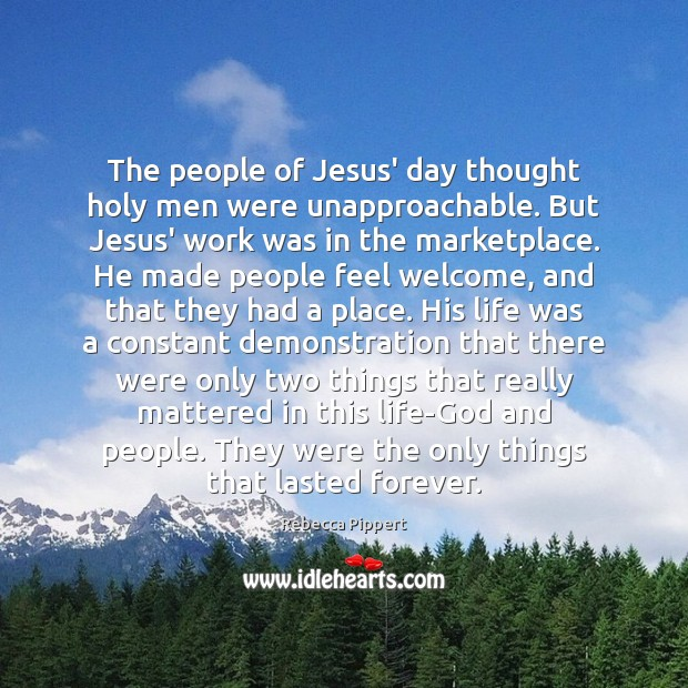 The people of Jesus' day thought holy men were unapproachable. But Jesus' Image