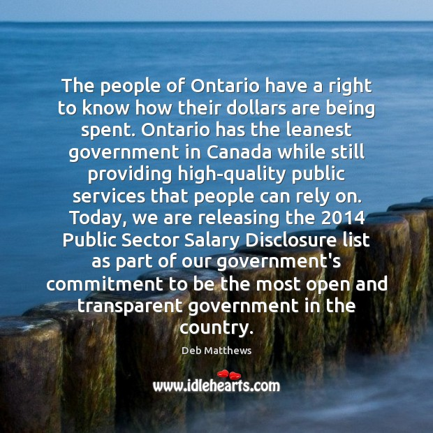 The people of Ontario have a right to know how their dollars Salary Quotes Image